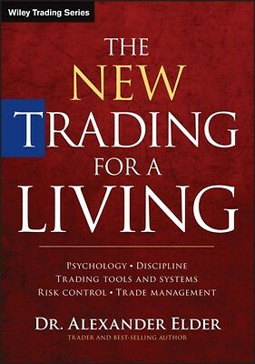 The New Trading for a Living: Psychology, Discipline, Trading Tools and Systems.