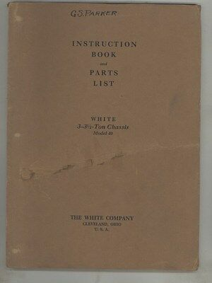 1925 1926 White 3-3.5 Ton Model 40 Truck Owner Manual Parts Book Brochure ww3844