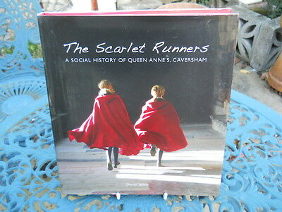 The Scarlet Runners, A Social History of Queen Anne's, Caversham,  Daniel Talbot