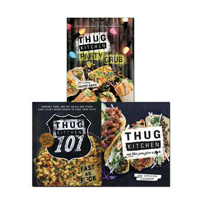 Thug Kitchen Collection 3 Books Set(Thug Kitchen: Eat Like You Give a F**k)New