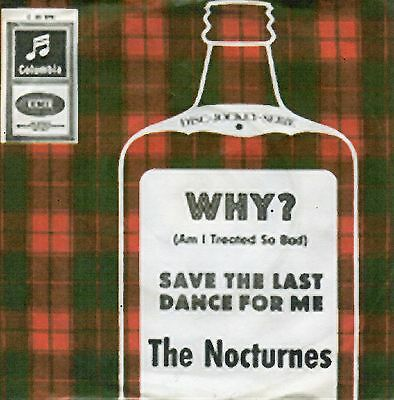 Sg.    -  THE NOCTURNES   -  WHY ( AM I TREDED SO BAD)   -  weiße Promo