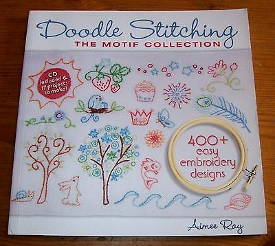 DOODLE STITCHING THE MOTIF COLLECTION 400+ DESIGNS PB PLUS CD by AIMEE RAY