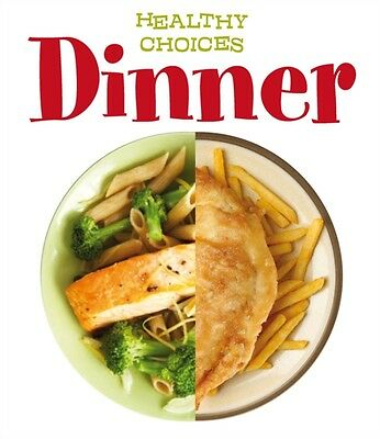 Dinner: Healthy Choices (Hardcover), Parker, Vic, 9781406271973