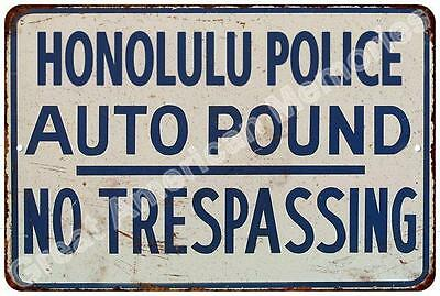 Honolulu Police Auto Impound Vintage Reproduction Metal Sign 8x12 8123970