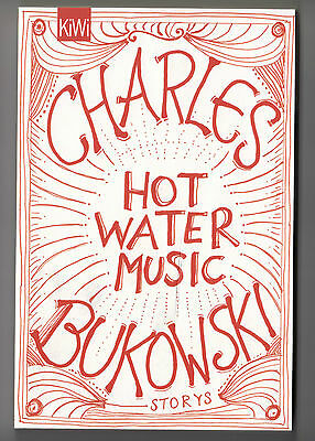 Charles Bukowski HOT WATER MUSIC Storys