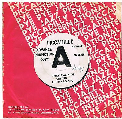 THE IVY LEAGUE That's why I'm crying /A girl like you Piccadilly 7N 35228 Rare d