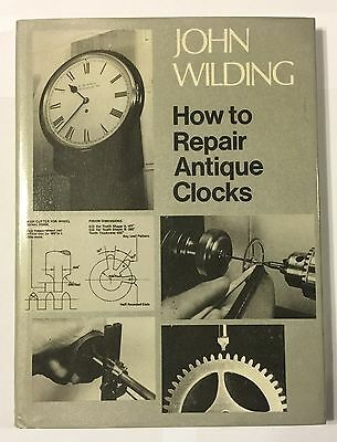 1st Edition Signed Copy Of How To Repair Antique Clocks By John Wilding
