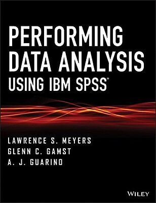 Performing Data Analysis Using IBM SPSS A. J. Guarino Wiley 1 736 pages Broche
