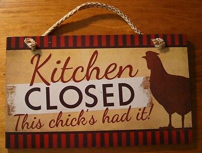 KITCHEN CLOSED - THIS CHICK'S HAD IT! Country Red Rooster Chicken Decor Sign NEW