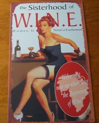 SISTERHOOD OF WINE - WOMEN IN NEED OF EXCITEMENT Pin Up Girl Bar Pub Sign Decor