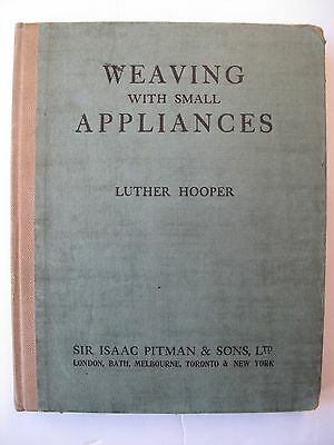 EARLY MANUAL ON SIMPLE WEAVING by LUTHER HOOPER