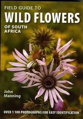 Field Guide to Wild Flowers of South Africa (Paperback), John Man. 9781770077584