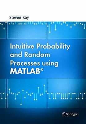 Intuitive Probability And Random Processes Using Matlab Steven M. Kay Springer