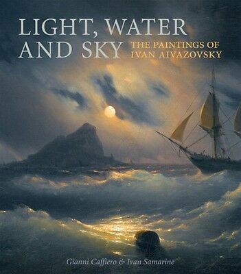 Light, Water and Sky: The Paintings of Ivan Aivazovsky (Hardcover. 9781780670577