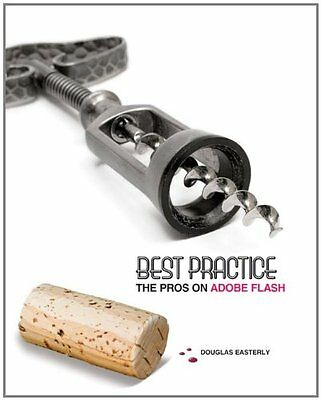 Best Practice The Pros on Adobe Flash Douglas Easterly Cengage Learning Pap DVD