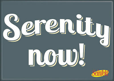 """Seinfeld Photo Quality Magnet: """"Serenity Now!"""""""
