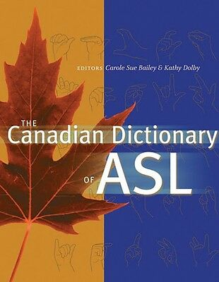 The Canadian Dictionary of ASL (Hardcover), Bailey, Carole Sue, D. 9780888643001
