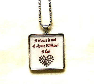 A House Is Not A Home Without A Cat Pendant Necklace Hand Crafted