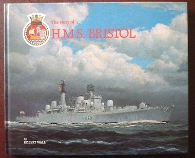 The Story Of H.M.S. Bristol - Robert Wall - 1st Edition 1986
