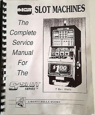 IGT Slot Machines - Complete Service MAnual for the S Slot Series - T Bar/Cherry