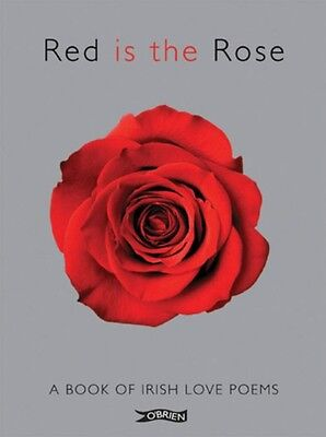 Red is the Rose: A Book of Irish Love Poems (Poetry) (Hardcover), 9781847172365