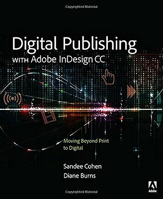 Digital Publishing with Adobe InDesign CC Moving Beyond Print to Digital 1 Book
