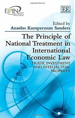 The Principal of National Treatment in International Economic Law Anglais Relie