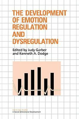 The Development of Emotion Regulation and Dysregulation New Ed Anglais 356 pages