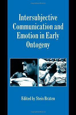 Intersubjective Communication and Emotion in Early Ontogeny Stein Bråten 1