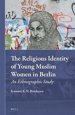 The Religious Identity of Young Muslim Women in Berlin An Ethnographic Study