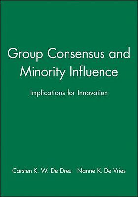 Group Consensus and Minority Influence Implications fopr Innovation 1 Anglais