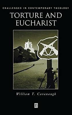 Torture and Eucharist Theology, Politics, and the Body of Christ 1 Anglais Book