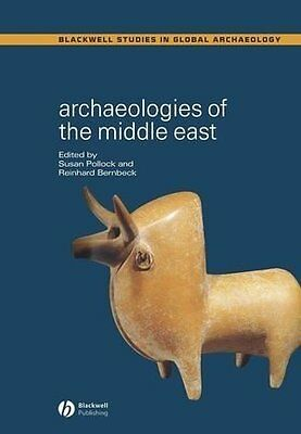 Archaeologies Of The Middle East Critical Perspectives Wiley-Blackwell 1 Relie