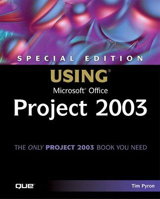 Special Edition Using Microsoft Office Project 2003 Tim Pyron Que Publishing 1