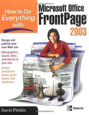 How to Do Everything With Microsoft Office Frontpage 2003 D. Plotkin Anglais