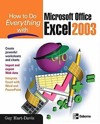 How to Do Everything With Microsoft Office Excel 2003 Guy Hart-Davis Anglais