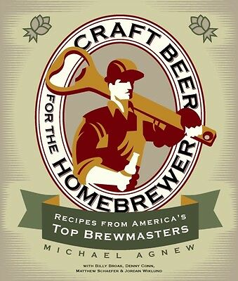 Craft Beer for the Homebrewer: Recipes from America's Top Brewmasters (Paperbac.