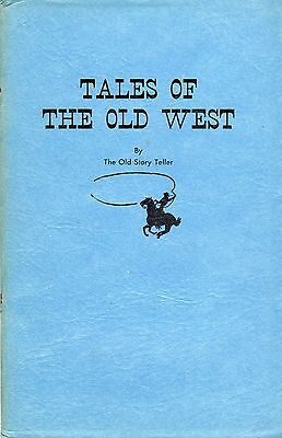 1952 Tales Of The Old West Booklet By The Old Story Teller