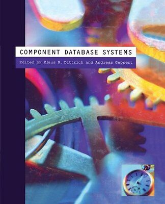 Component Database Systems Morgan Kaufmann 1 Andreas Geppert Anglais 294 pages