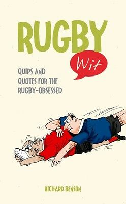 Rugby Wit: Quips and Quotes for the Rugby Obsessed (Hardcover), B. 9781849534604