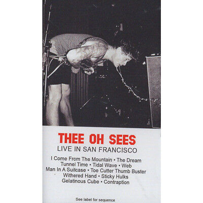Thee Oh Sees - Live In San Francisco (Tape - 2016 - US - Original)