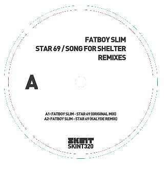 """Fatboy Slim - Star 69 / Song For Shelter NEW 7"""""""