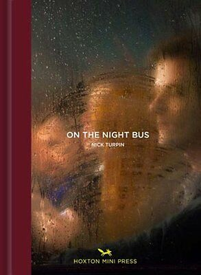 On the Night Bus by Nick Turpin 9781910566169 (Hardback, 2016)