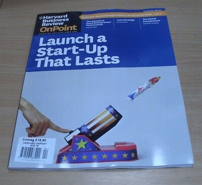 Harvard Business Review OnPoint WINTER 2016 Launch a Start-Up That Lasts & more