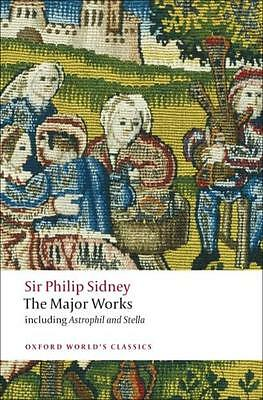 Sir Philip Sidney The Major Works (Oxford World's Classics) (Pape. 9780199538416