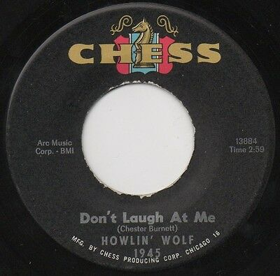 HOWLIN' WOLF DON'T LAUGH AT ME c/w I WALKED FROM DALLAS CHESS 13882 CLEAN EX 45
