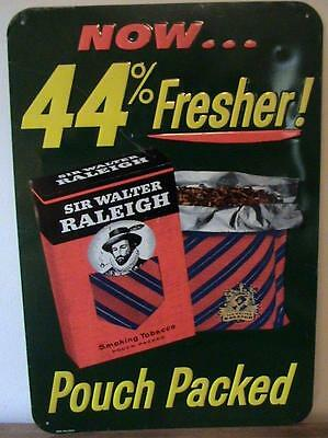 Sir Walter Raleigh Smoking Tobacco 44% Fresher Pouch Packed Tin Emboosed Sign