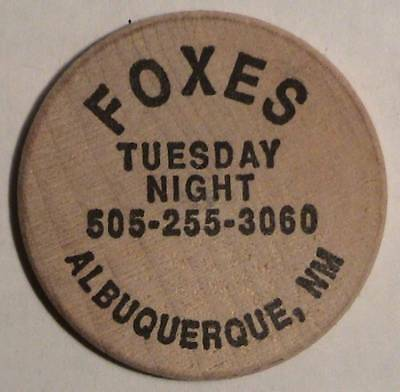 Foxes: Albuquerque, New Mexico: Tuesday Night: Indian Head Front Wooden Nickel