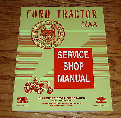 1953 1954 1955 Ford Tractor NAA Service Shop Manual 53 54 55