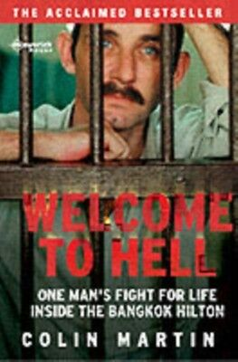 Welcome to Hell: One Man's Fight for Life Inside the Bangkok Hilt. 9780954870775